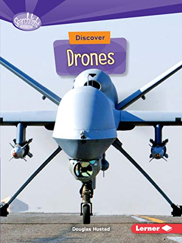 Discover Drones (Searchlight Books  ― What's Cool about Science?)