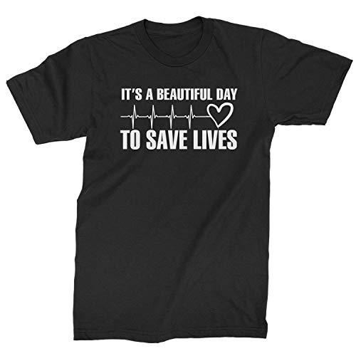 Expression Tees Mens (White Print) It's A Beautiful Day to Save Lives T-Shirt X-Large Black