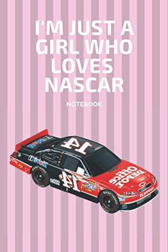 I'm Just a Girl Who Loves Nascar Notebook: Journal Gift Convenient size 6'' x 9'' 120 Page.