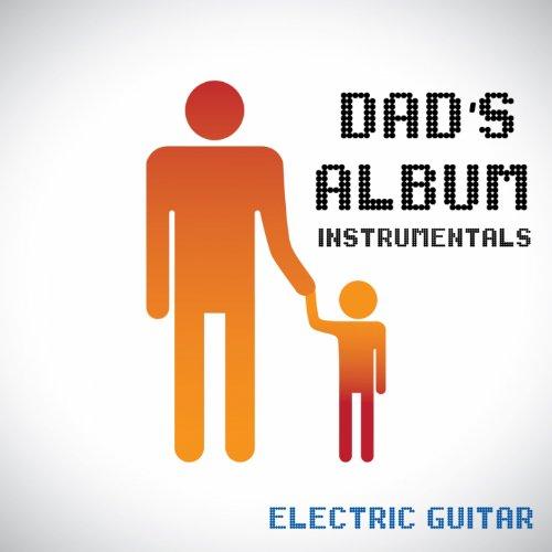 Dad's Album - Instrumental - Electric Guitar