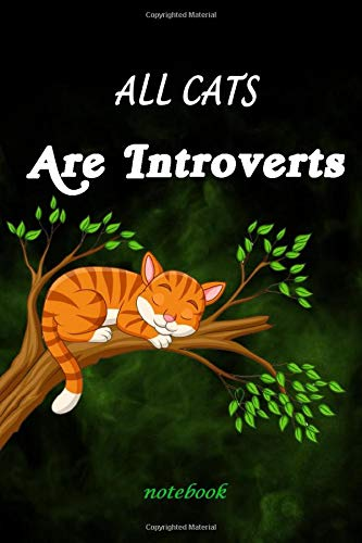 All Cats Are Introverts: Lined Notebook, Journaling, Blank Notebook Journal, Doodling or Sketching: Perfect Inexpensive Christmas Gift, 120 Page, Professionally Designed (6x9) Funny CATS Cover