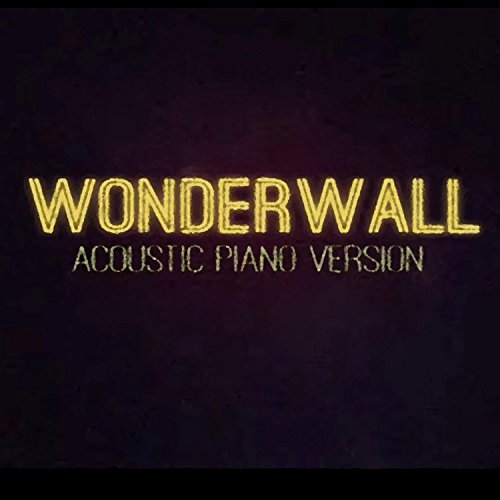 Wonderwall (Acoustic Piano Cover)