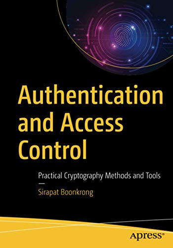 Authentication and Access Control: Practical Cryptography Methods and Tools