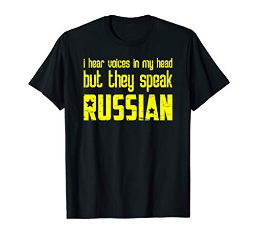 I Hear Voices in My Head But They Speak Russian Gift T Shirt