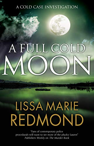 Full Cold Moon (A Cold Case Investigation (4))