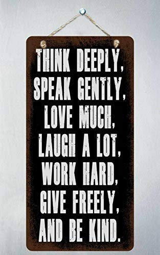 NIFER 675HS Think Deeply Speak Gently Love Much 5'x10' Aluminum Hanging Novelty Sign