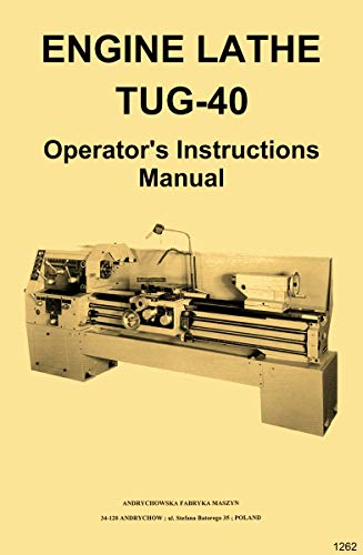 TUG-40 Andrychow, Polamco, Toolmex, Famot, AFM Metal Lathe Owner's Operator's Manual