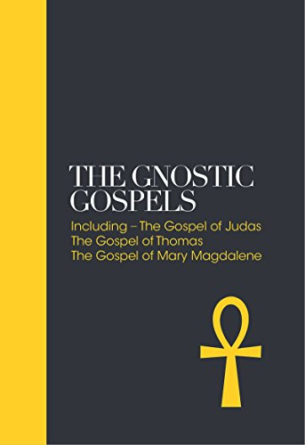 The Gnostic Gospels: Including the Gospel of Thomas, the Gospel of Mary Magdalene (Sacred Texts)
