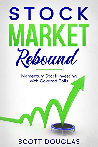 Stock Market Rebound: Momentum Stock Investing with Covered Calls