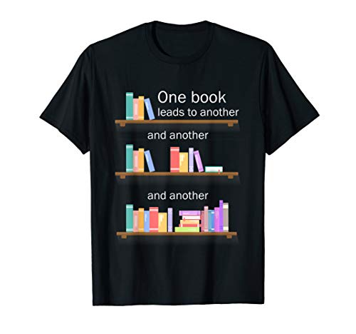 One Book Leads To Another Bookworm T-Shirt Books Lover Gift