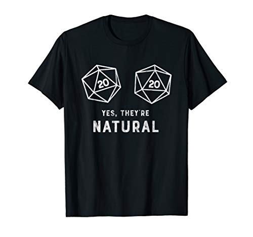 Yes, they're Natural 20 d20 dice funny RPG gamer T Shirt