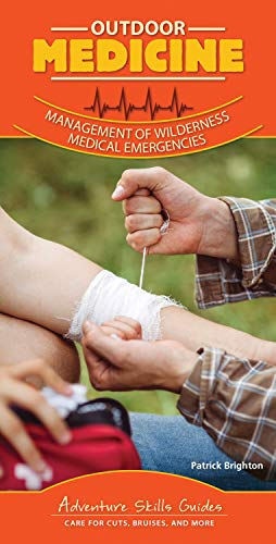 Outdoor Medicine: Management of Wilderness Medical Emergencies (Adventure Skills Guides)