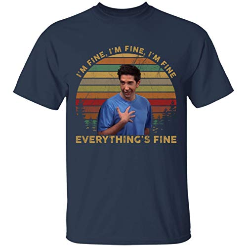 I'm Fine Everything's Fine Vintage Ross Geller Lovers Friends Lovers TV Show Unisex T-Shirt Navy