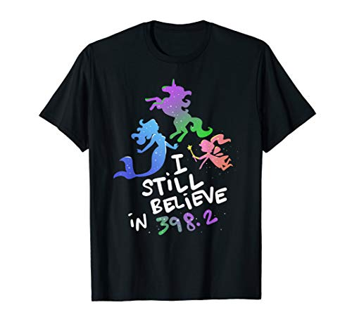 I Still Believe In 398.2 - Book Lover and Bibliophile T-Shirt