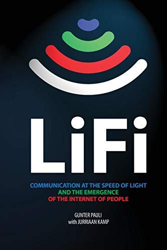 LiFi: Communication at the speed of light and the emergence of the Internet of people