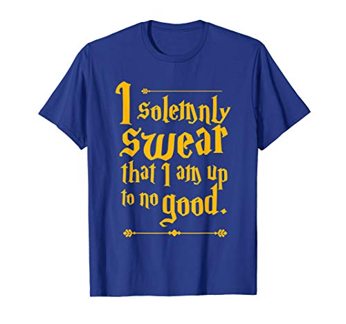 I solemnly SWEAR that I am up to NO GOOD- Funny Quote Tee T-Shirt
