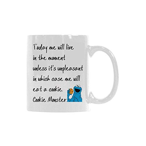 WECE Today me will live in the moment unless it's unpleasant in which case me will eat a cookie - cookie monster Mug Coffee Mug Funny Home Office Gfit