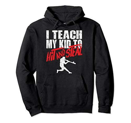 Funny Baseball Parent Gift - I Teach My Kid to Hit and Steal Pullover Hoodie