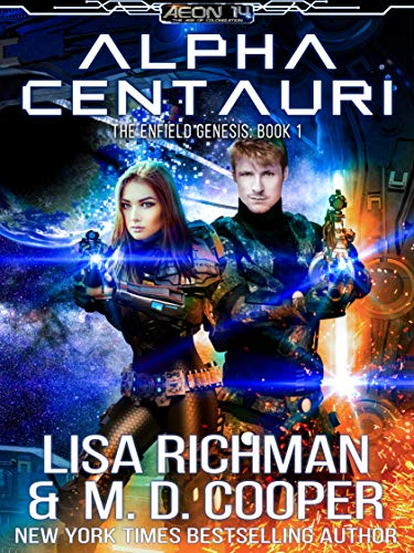 Alpha Centauri - Rise of the Kentaurus AIs (Aeon 14: Enfield Genesis Book 1)