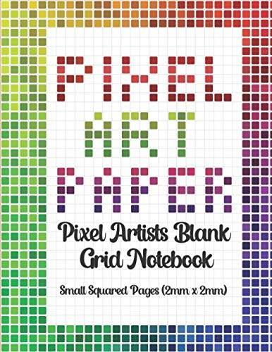 Pixel Art Paper Drawing Sketch Notebook 2mm grids: Design your own pixel art blank 0.2cm (2mm) square grids