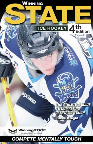 WINNING STATE ICE HOCKEY: The Athlete's Guide to Competing Mentally Tough (4th Edition)