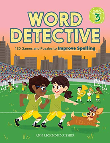 Word Detective, Grade 3: 130 Games and Puzzles to Improve Spelling