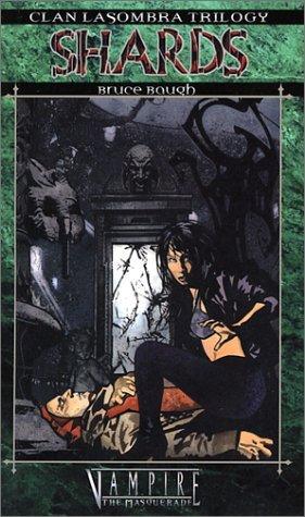 Shards (Vampire The Masquerade, Clan Lasombra Trilogy, Book 1)
