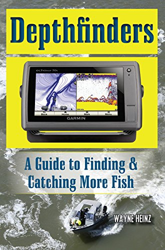 Depthfinders: A Guide to Finding & Catching More Fish
