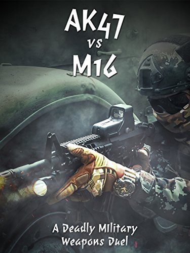 AK47 vs M16: A Deadly Military Weapons Duel