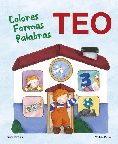 Teo. Colores Formas Palabras: Aprende con Teo (Spanish Edition)