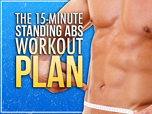 The 15-Minute Standing Abs Workout Plan - The Complete Workout Routine