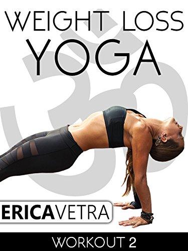 Weight Loss Yoga Workout 2 - Erica Vetra