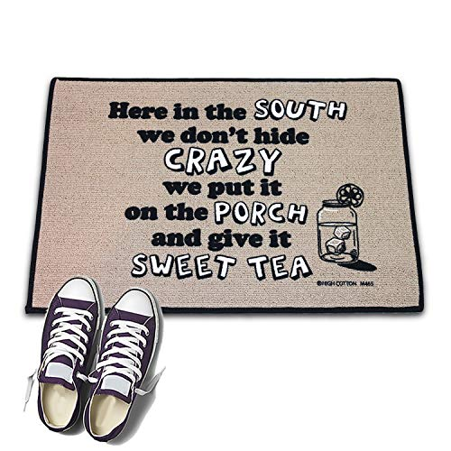 HIGH COTTON Welcome Doormat - Here in The South We Don't Hide Crazy, We Put It on The Porch and Give It a Sweet Tea