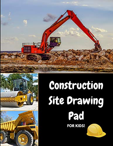 Construction Site Drawing Pad for Kids: Draw Bulldozers, Steamrollers and Trucks for Fun!