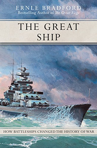 The Great Ship: How Battleships Changed the History of War