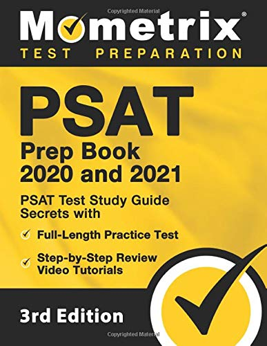 PSAT Prep Book 2020 and 2021 - PSAT Test Study Guide Secrets with Full-Length Practice Test, Step-by-Step Review Video Tutorials: [3rd Edition]