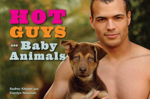 Hot Guys and Baby Animals