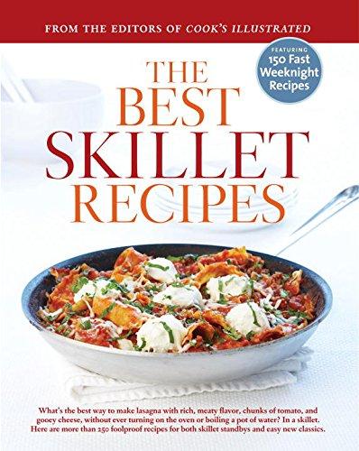 The Best Skillet Recipes: A Best Recipe Classic