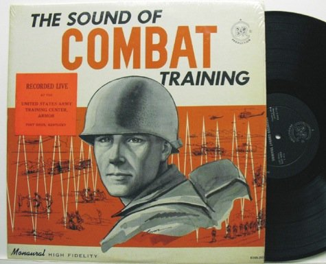 The Sound of Combat Training Recorded Live At The US Army Training Center & Armory Fort Knox Kentucky LP
