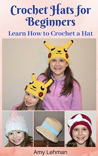 Crochet Hats for Beginners: Learn How to Crochet a Hat