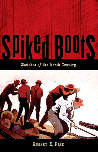 Spiked Boots: Sketches of the North Country