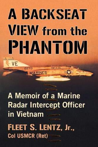 A Backseat View from the Phantom: A Memoir of a Marine Radar Intercept Officer in Vietnam