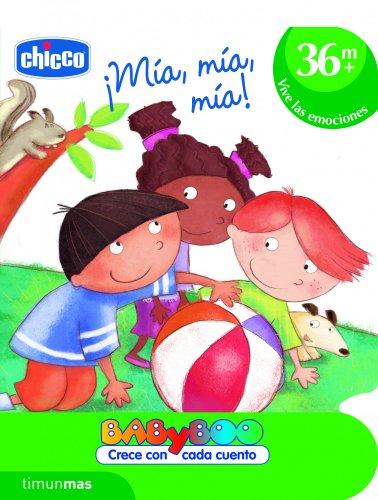 ¡Mía, mía, mía!: +36 meses: Vive las emociones (CHICCO) (Spanish Edition)