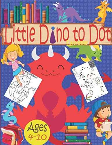 Little Dino to Dot Extreme Ages (4-10): Extreme Dot to Dot Animals For Kids & Activities Book for learning & writing Exercises for kids & More (8,5 x 11 inch) Glossy