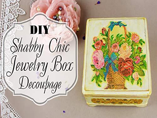 Do It Yourself Shabby Chic Jewelry Box Decoupage