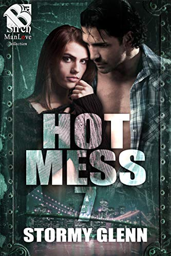 Hot Mess 7 [Hot Mess] (Siren Publishing The Stormy Glenn ManLove Collection)