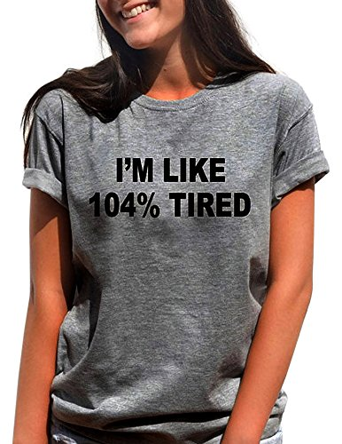 FV RELAY Women's Summer Graphic T-Shirt I'm Like 104% Tired Short Sleeve Funny T Shirts for Teen Girls Casual Tops Tee (XL, Grey)