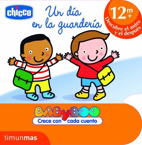 Un día en la guardería: +12 meses. Descubre el antes y el después (CHICCO) (Spanish Edition)