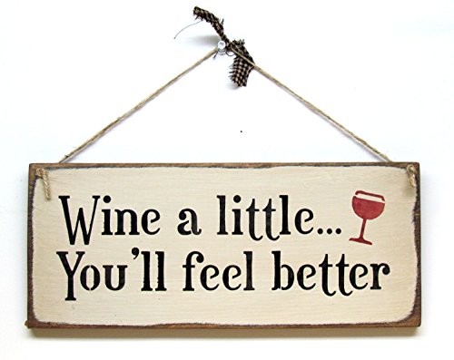 Wine A Little You'll Feel Better, Wine Drinking Decor, Gift for The Wine Drinker
