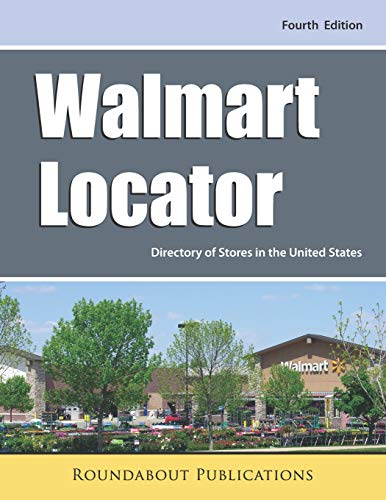 Walmart Locator, Fourth Edition: Directory of Stores in the United States